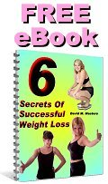 FREE eBook: 6 Secrets Of Successful Weight Loss